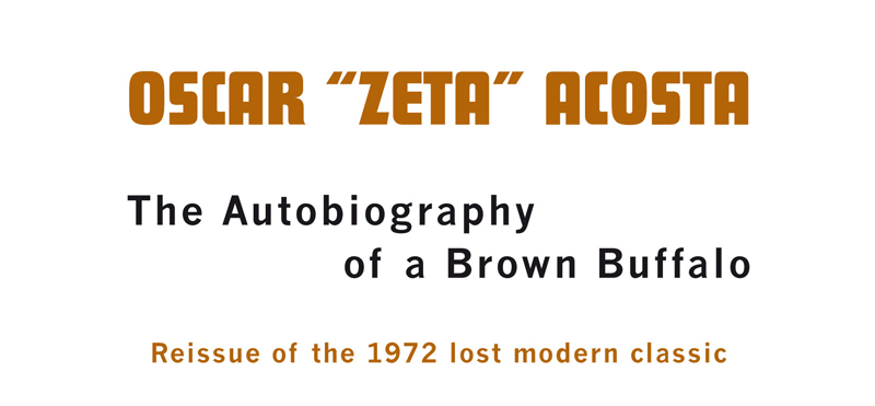 Oscar Zeta Acosta - The Autobiography of a Brown Buffalo - Tangerine Press